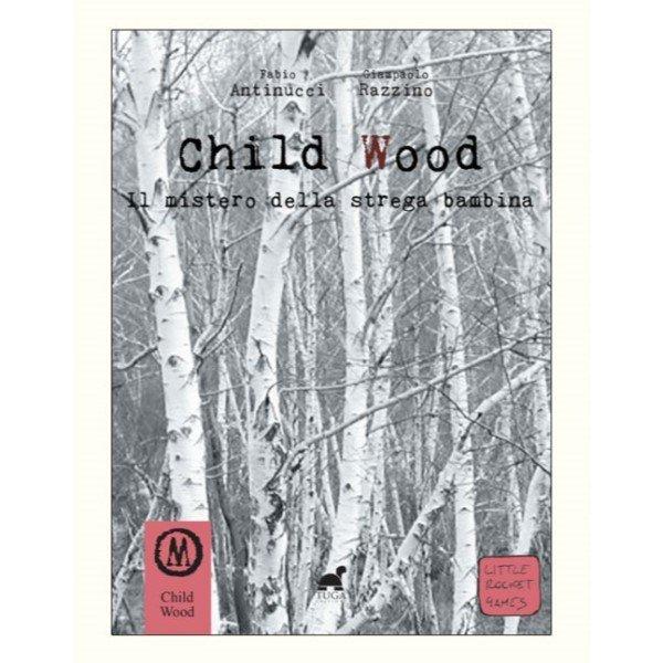 child-wood-vol1-il-mistero-della-strega-bambina