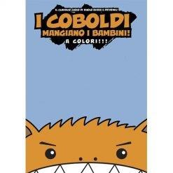 I Coboldi Mangiano i Bambini! A Colori!!!